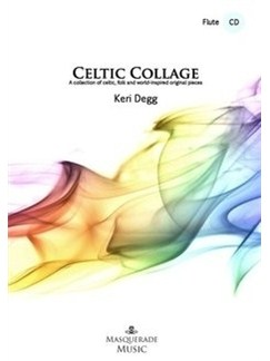 Keri Degg: Celtic Collage (Flute) - Book/CD Books | Flute, Piano