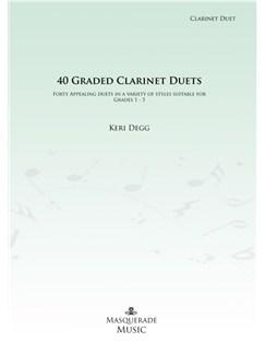 Keri Degg: 40 Graded Clarinet Duets (Grades 1-5) Books | Clarinet (Duet)