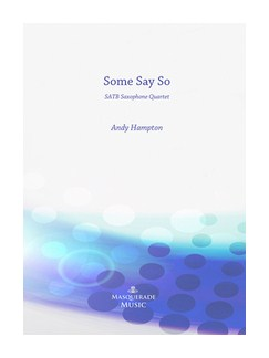Andy Hampton: Some Say So Books | Saxophone (Quartet)