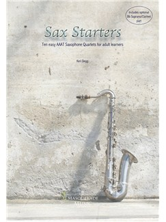 Keri Degg: Sax Starters - 10 Easy AAAT Sax Quartets For Beginners Books | Saxophone (Quartet)