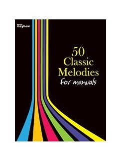 50 Classic Melodies For Manuals Books | Organ