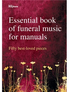 Essential Book Of Funeral Music For Manuals: Fifty Best-Loved Pieces Books   Organ