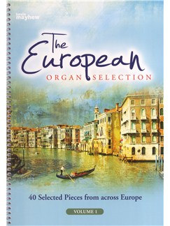 The European Organ Selection - Volume 1 (Spiral Bound) Books | Organ