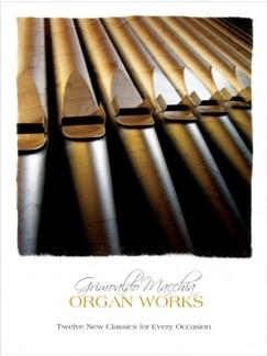 Grimoaldo Macchia: Organ Works - Twelve New Classics For Every Occasion Books | Organ