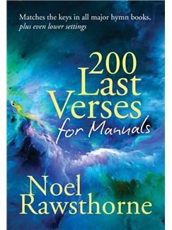 Noel Rawsthorne: 200 Last Verses For Manuals (Revised 2015) Books | Organ