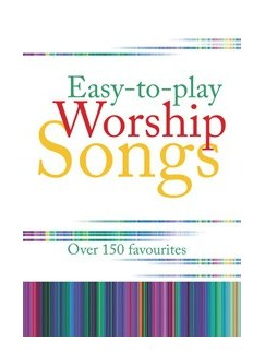Easy-To-Play Worship Songs -  Over 150 Favourites Books | Piano, Keyboard