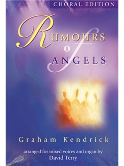 Graham Kendrick: Rumours Of Angels Books | SATB, Organ Accompaniment