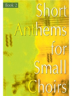 Short Anthems For Small Choirs Book 2 Books | SATB