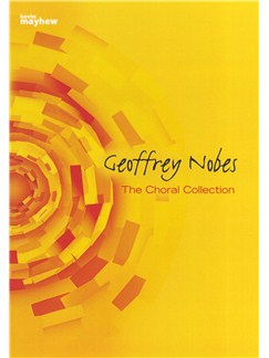 Geoffrey Nobes: The Choral Collection Books | SATB, Piano Accompaniment