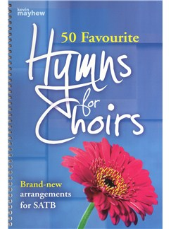 50 Favourite Hymns For Choirs Books | SATB, Organ Accompaniment