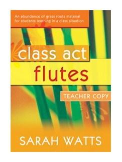 Sarah Watts: Class Act Flute - Teacher Book Books | Flute