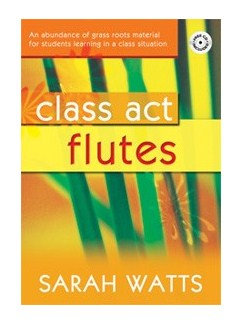 Sarah Watts: Class Act Flutes Books and CDs | Flute