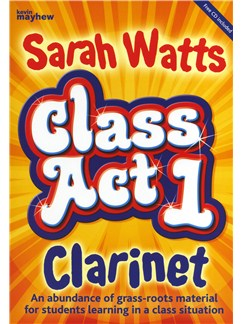 Sarah Watts: Class Act 1 - Clarinet (Pupil's Book/CD) Books and CDs | Clarinet