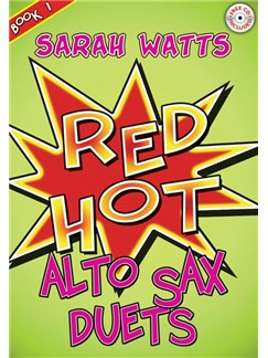 Sarah Watts: Red Hot Alto Sax Duets Books and CDs | Saxophone, Piano Accompaniment