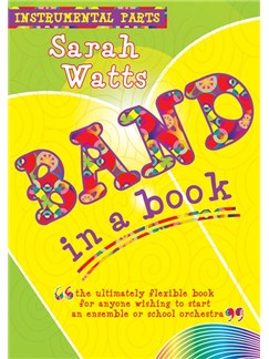 Sarah Watts: Band In A Book (Instrumental Parts) Books | All Instruments
