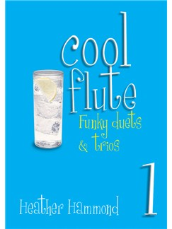 Heather Hammond: Cool Flute One Books | Flute, Piano Accompaniment