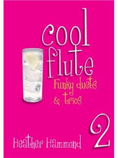 Heather Hammond: Cool Flute Two Books | Flute, Piano Accompaniment
