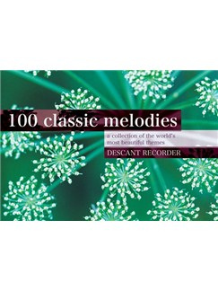 100 Classic Melodies For Descant Recorder Books |