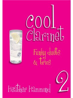Heather Hammond: Cool Clarinet - Grades 4-5 Books | Clarinet