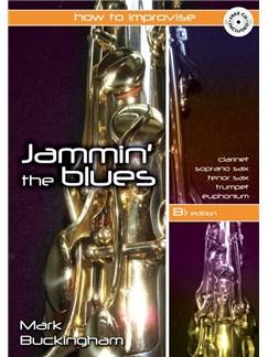 Jammin' The Blues - B Flat Edition Books and CDs | Clarinet, Soprano Sax, Tenor Saxophone, Trumpet, Euphonium