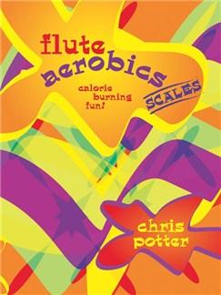 Chris Potter: Flute Aerobics Scales Books   Flute