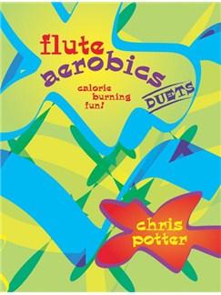 Chris Potter: Flute Aerobics Duets Books | Flute (Duet)