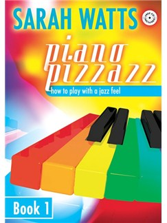Sarah Watts: Piano Pizzazz - Book 1 Books and CDs | Piano