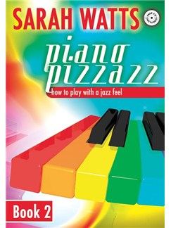 Sarah Watts: Piano Pizzazz - Book 2 Books and CDs | Piano
