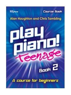 Alan Haughton:Play Piano! Teenage - Book 2 Books | Piano