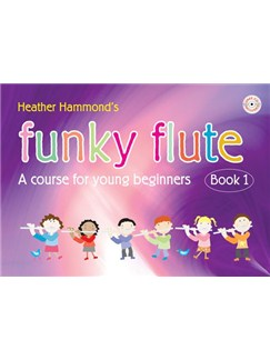 Heather Hammond's Funky Flute Book One (Student Edition) Books and CDs | Flute