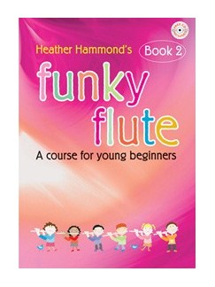 Heather Hammond: Funky Flute - Book 2 Books and CDs | Flute
