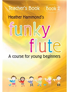 Heather Hammond: Funky Flute Book 2 - Teacher's Book Books | Flute