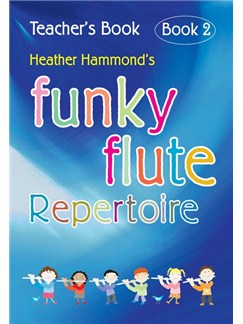 Heather Hammond: Funky Flute Book 2 - Repertoire Teacher's Book Books | Flute