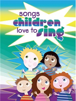 Songs Children Love To Sing Books | Lyrics, Chords and Piano