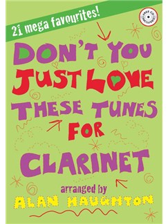 Don't You Just Love These Tunes For Clarinet (Book And CD) Books and CDs | Clarinet