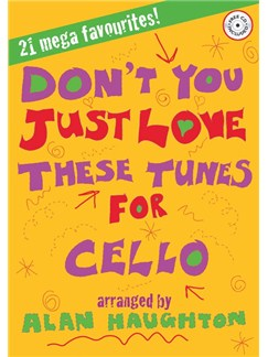 Haughton: Don't You Just Love These Tunes For Cello (Book And CD) Books and CDs | Cello
