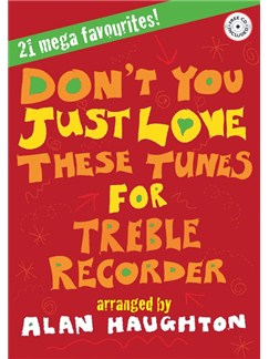 Don't You Just Love These Tunes - Treble Recorder (Book And CD) Books and CDs | Alto (Treble) Recorder