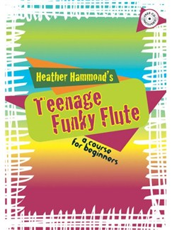 Heather Hammond: Teen Funky Flute Method (Book 1 and CD) Books and CDs | Flute