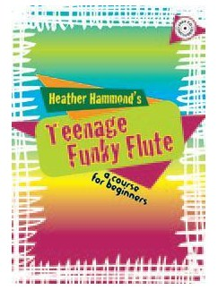 Heather Hammond: Teen Funky Flute Repertoire (Book And CD) Books and CDs | Flute