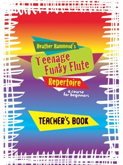 Heather Hammond: Teenage Funky Flute Repertoire (Teachers Edition) Books | Flute