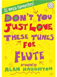 Haughton: Don't You Just Love These Tunes For Flute (Book And CD) Books and CDs | Flute