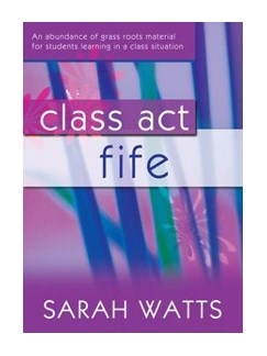 Sarah Watts:  Class Act Fife - Student Book Books | Fife