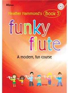 Heather Hammond: Funky Flute Book 3 - Student (Book and CD) Books and CDs | Flute