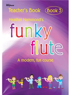 Heather Hammond: Funky Flute Book 3 - Teacher Edition Books | Flute
