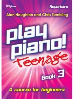 Alan Haughton/Chris Tambling: Play Piano! Teenage Repertoire - Book 3 Books | Piano
