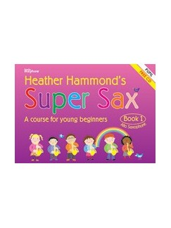 Heather Hammond: Super Sax Book 1 - Student Book Books and CDs | Alto Saxophone