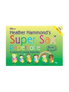 Heather Hammond: Super Sax Repertoire Book 1 - Student Book Books and CDs | Alto Saxophone