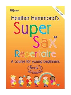Heather Hammond: Super Sax Repertoire Book 1 - Teacher Book Books | Alto Saxophone