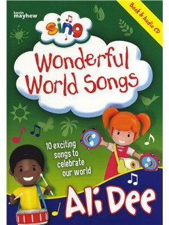 Ali Dee: Sing Wonderful World Songs Books and CDs | Piano, Vocal & Guitar (with Chord Symbols)