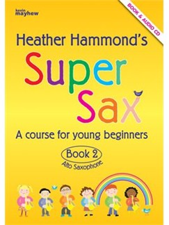 Heather Hammond: Super Sax Book 2 Books and CDs | Alto Saxophone